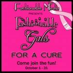 Fashionable Gals for a Cure Wrap Up!