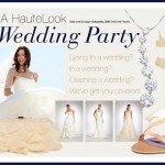 HauteLook's Wedding Party Starts Saturday!