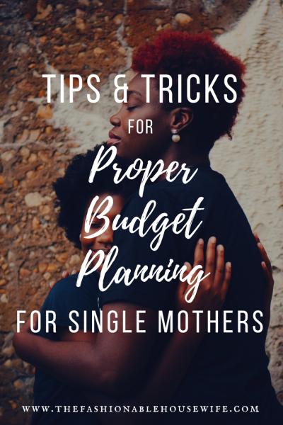 Tips & Tricks For Proper Budget Planning For Single Mothers