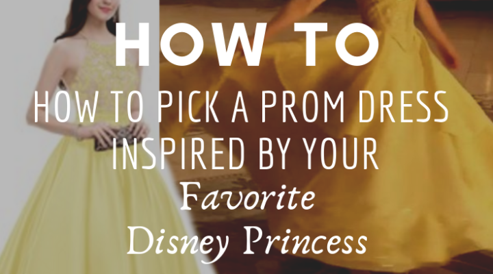 How To Pick A Prom Dress Inspired By Your Favorite Disney Princess